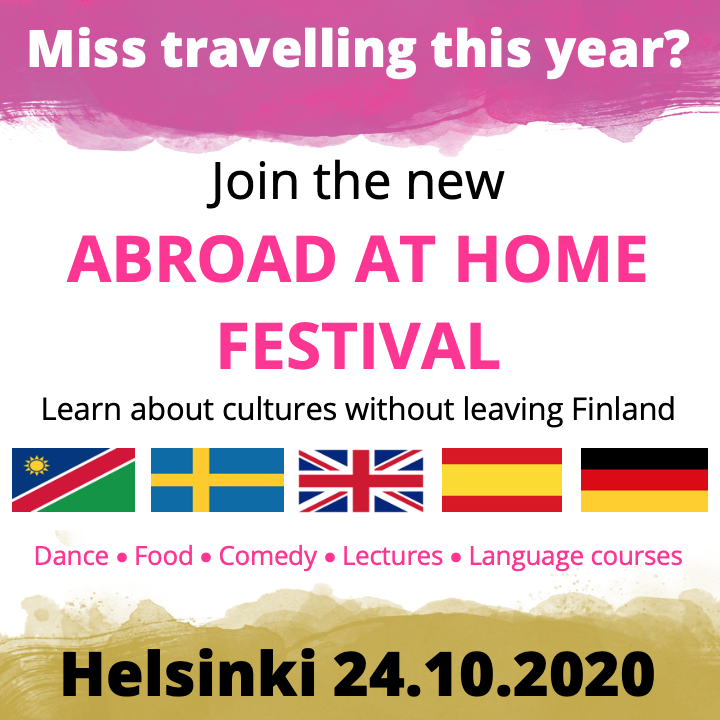 Somekuva: Miss travelling this year? Join the new Abroad at Home Festival - Learn about cultures without leaving Finland. Dance, food, comedy, lectures, language courses. Helsinki 24.10.2020