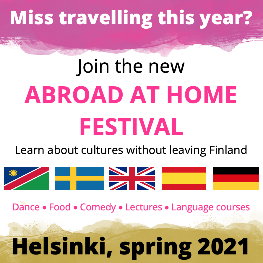Join the new Abroad at Home Festival - Learn about cultures without leaving Finland. Helsinki, spring 2021