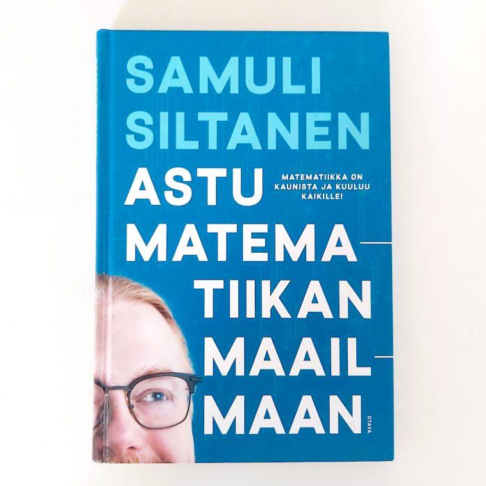 Kirja: Samuli Siltanen: Astu matematiikan maailmaan.
