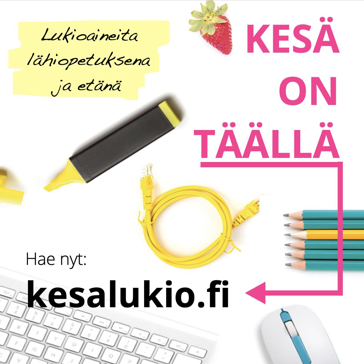 Hae kesälukioihin 2021: kesalukio.fi: lukioaineita lähiopetuksena ja etänä